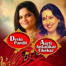 Classical Vocal: Devki Pandit & Aarti Ankalikar Tikekar