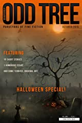 Odd Tree Quarterly October 2015: Purveyors of Fine Fiction (Issue 1) Kindle Edition