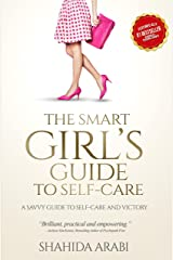 The Smart Girl's Guide to Self-Care Kindle Edition