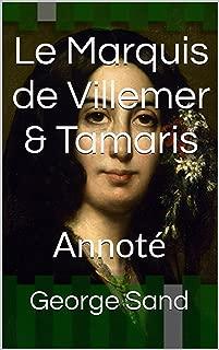 Le Marquis de Villemer & Tamaris: Annoté (French Edition)