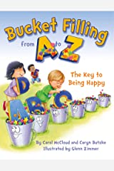 Bucket Filling from A to Z: The Key to Being Happy Kindle Edition