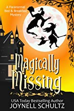 Magically Missing: A Witch Cozy Mystery (Paranormal Bed & Breakfast Mysteries Book 3)