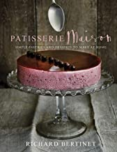 Patisserie Maison: The step-by-step guide to simple sweet pastries for the home baker (English Edition)