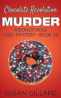 Chocolate Revolution Murder: A Donut Hole Cozy - Book 11 (A Donut Hole Cozy Mystery)