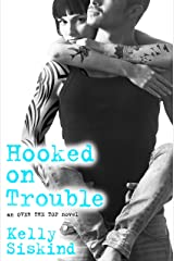 Hooked on Trouble (Over the Top Book 3) Kindle Edition