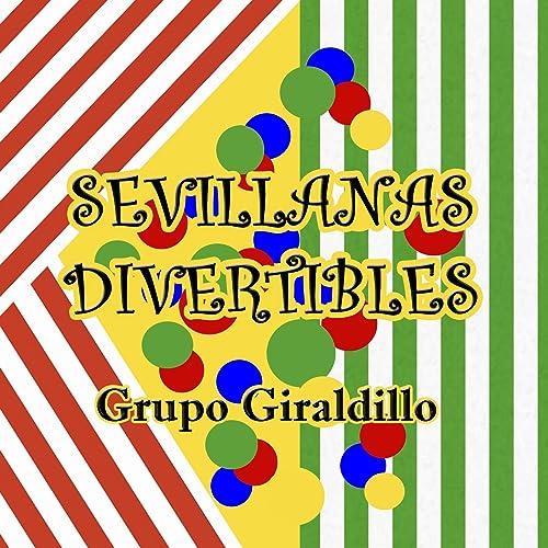 Sevillanas Divertibles by Grupo Giraldillo on Amazon Music ...