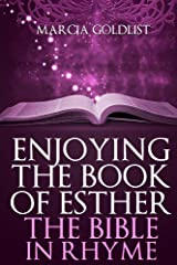 Enjoying the Book of Esther: The Bible in Rhyme Kindle Edition