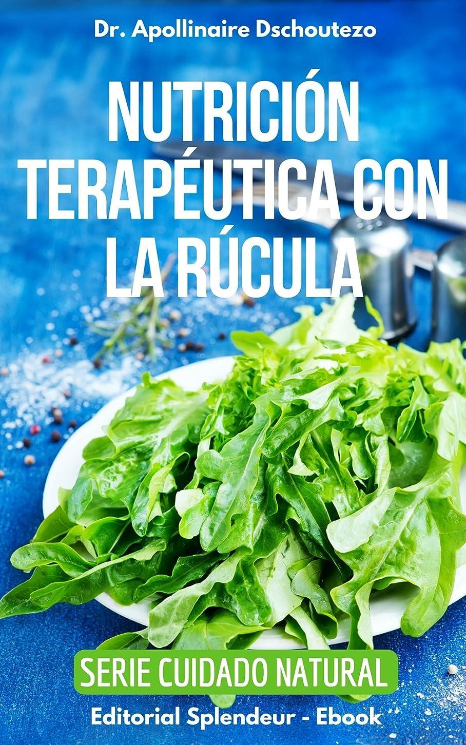 NUTRICIóN TERAPéUTICA CON LA RúCULA: Descubre los secretos de este superalimento. (Spanish Edition)