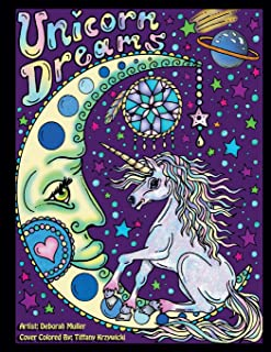Unicorn Dreams: Unicorn Dreams Adult Coloring Book by Artist Deborah Muller. Over 50 magical pages. Fun, relaxing and calming art to color.