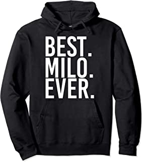 BEST. MILO. EVER. Funny Personalized Name Joke Gift Idea Pullover Hoodie