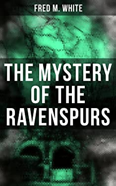 The Mystery of the Ravenspurs: The Black Valley
