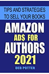 Amazon Ads for Authors: Tips and Strategies to Sell Your Books Kindle Edition
