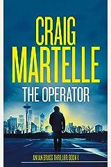 The Operator (Ian Bragg Thriller Book 1) Kindle Edition