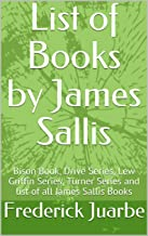 List of Books by James Sallis: Bison Book, Drive Series, Lew Griffin Series, Turner Series and list of all James Sallis Books