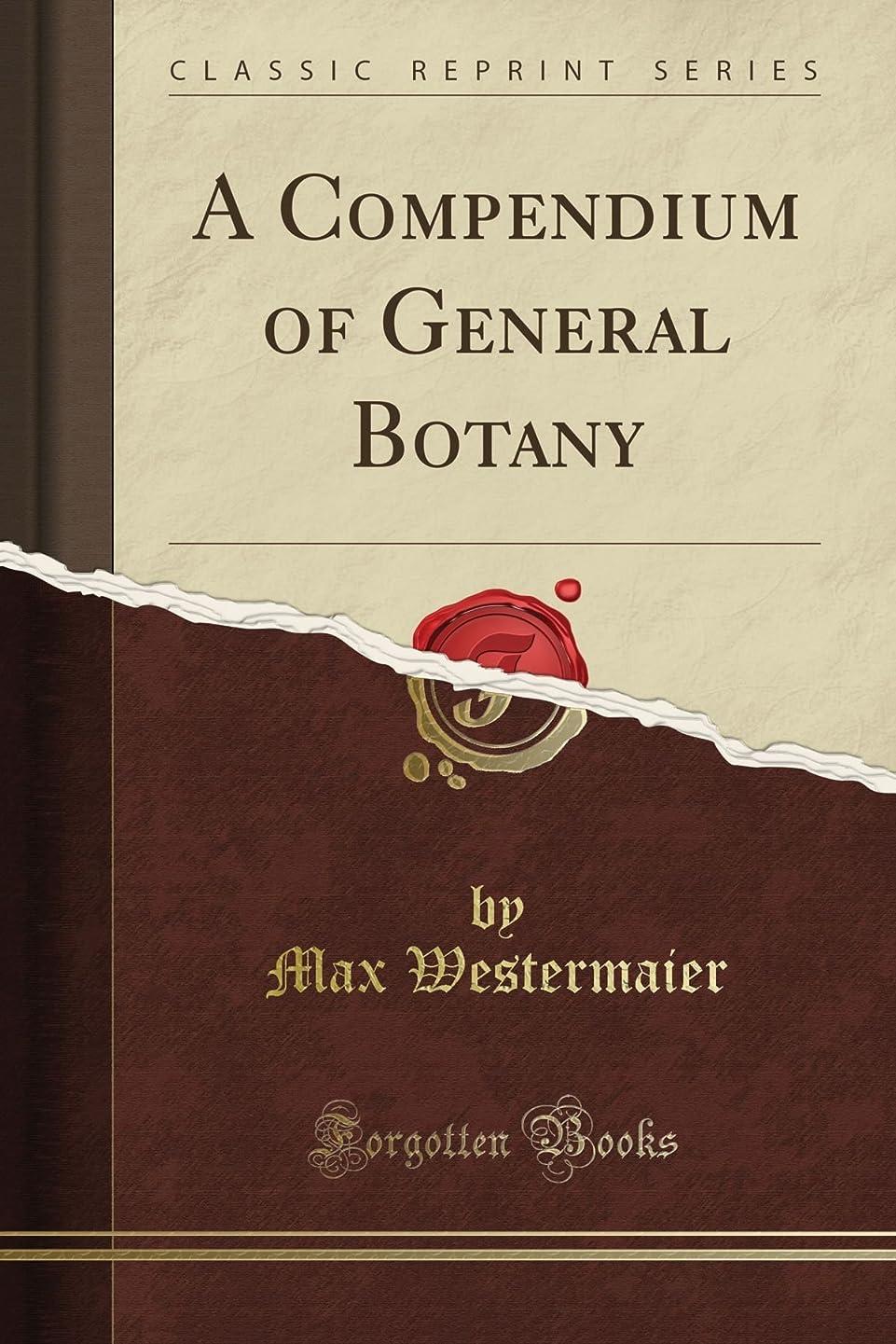 マーガレットミッチェルイサカクレジットA Compendium of General Botany (Classic Reprint)