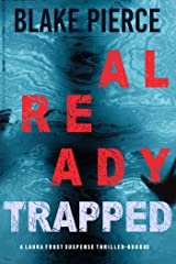 Already Trapped (A Laura Frost FBI Suspense Thriller—Book 3) Kindle Edition