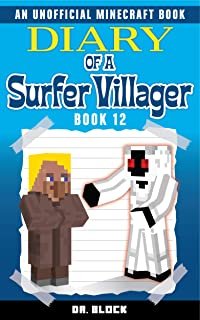 Diary of a Surfer Villager: Book 12: (an unofficial Minecraft book for kids)