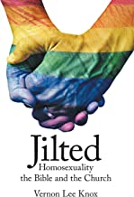Jilted: Homosexuality the Bible and the Church