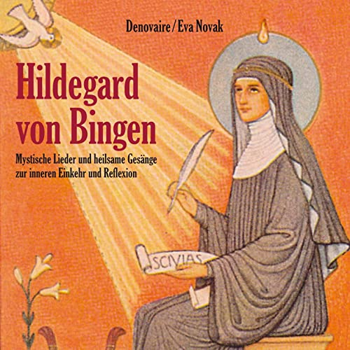 Hildegard Von Bingen Mystische Lieder Und Heilsame Gesänge Zur Inneren Einkehr Und Reflexion