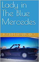 Lady in The Blue Mercedes