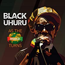 black uhuru as the world turns