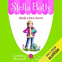 Needs a New Name: Stella Batts, Book 1