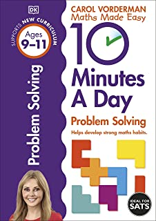 10 Minutes A Day Problem Solving, Ages 9-11 (Key Stage 2): Supports the National Curriculum, Helps Develop Strong Maths Sk...