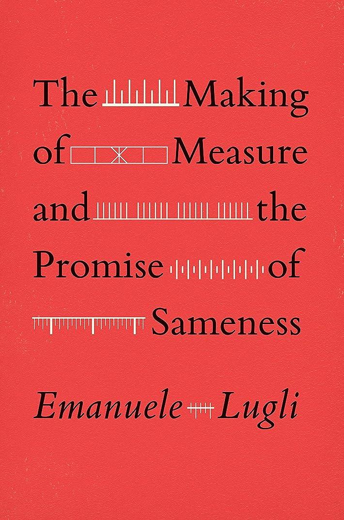 有害な目覚める下品The Making of Measure and the Promise of Sameness (English Edition)