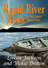 Rapid River Hoax (The High Country Mystery Series Book 8)