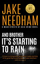 AND BROTHER IT'S STARTING TO RAIN: An August and Tay Novel (The Mean Streets of Asia Crime Novels Book 11)