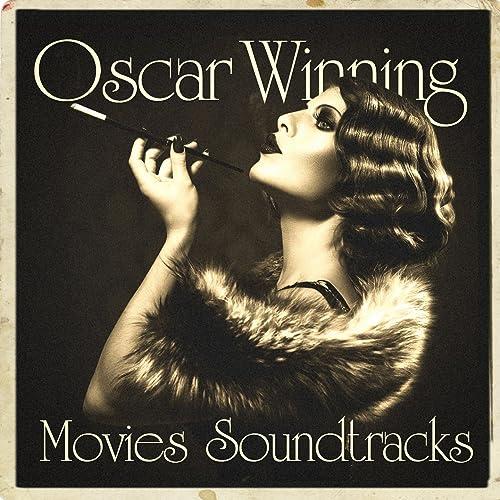 Oscar Winning Movies Soundtracks by Best Movie Soundtracks