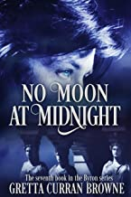 NO MOON AT MIDNIGHT: A Biographical Novel (Lord Byron Series Book 7)