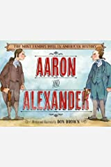 Aaron and Alexander: The Most Famous Duel in American History Kindle Edition