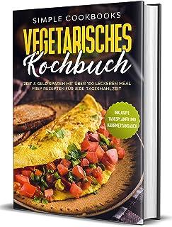 Vegetarisches Kochbuch: Zeit & Geld sparen mit über