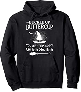 Buckle up Buttercup Flipped My Witch Switch Halloween Hoodie Pullover Hoodie