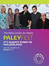 It's Always Sunny in Philadelphia: Cast & Creators Live at the Paley Center