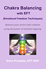 Chakra Balancing with EFT (Emotional Freedom Techniques) Kindle Edition