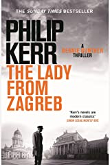 The Lady From Zagreb: Bernie Gunther Thriller 10 (Bernie Gunther Mystery) Kindle Edition