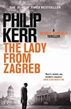 The Lady From Zagreb: Bernie Gunther Thriller 10 (Bernie Gunther Mystery) (English Edition)