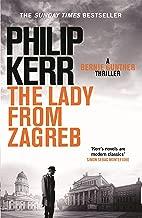 The Lady From Zagreb: Bernie Gunther Thriller 10 (Bernie Gunther Mystery) (English Edition)