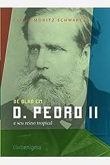 De olho em d. Pedro II e seu reino tropical eBook Kindle