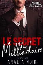 Le Secret Du Milliardaire: (New Romance) (French Edition)