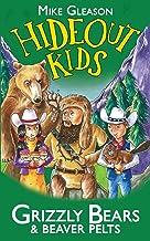 Grizzly Bears & Beaver Pelts: Book 3 (Hideout Kids)