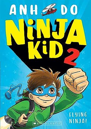 Flying Ninja (Ninja Kid Book 2)