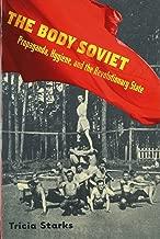 The Body Soviet: Propaganda, Hygiene, and the Revolutionary State