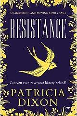 Resistance: An Absorbing and Moving Family Saga Kindle Edition