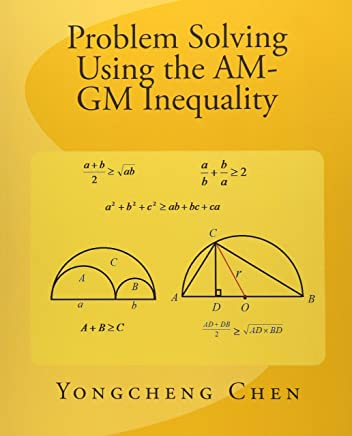 Problem Solving Using the Am-GM Inequality