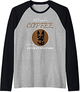 I love COFFEE All I Need is COFFEE German Shepard Dog Lovers Raglan Baseball Tee - coolthings.us