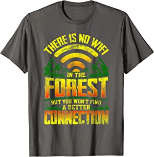 There is No Wifi in The Forest Camping  T-Shirt