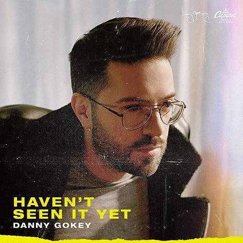 Danny Gokey - Haven't Seen It Yet (2019)